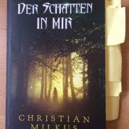 """""""Der Schatten in mir"""" von Christian Milkus"""