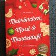 """""""Makrönchen, Mord und Mandelduft"""" von Elke Pistor"""